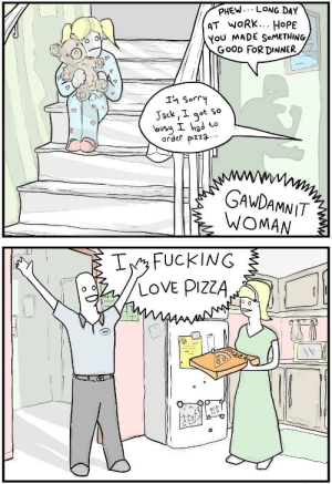 He loves pizza: He loves pizza