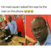 Everyone catching this guy off guard 😂 • ➫➫ Follow @savagememesss for more posts daily: He mad cause I asked him was he the  man on the phone Everyone catching this guy off guard 😂 • ➫➫ Follow @savagememesss for more posts daily