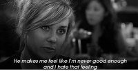 Good, Http, and Never: He makes me feel like I'm never good enough  and I hate that feeling http://iglovequotes.net/