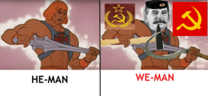 espionageshitposts:  30-minute-memes: Hello There he-man, we-manwee man  Apparently all dictators are fucking Manlets. : HE-MAN  WE-MAN espionageshitposts:  30-minute-memes: Hello There he-man, we-manwee man  Apparently all dictators are fucking Manlets.