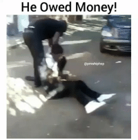 Too far? @pmwhiphop: He owed Money!  @pmwhiphop Too far? @pmwhiphop