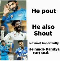 Memes, Run, and Star: He pout  He also  Shout  Star  219  but most importantly  He made Pandya  run ouft