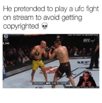 Af, Bruh, and Click: He pretended to play a ufc fight  on stream to avoid getting  copyrighted  LINK TO FIGHT IN DESCRIPTION  UFLT  8,346  @HOLLOWAY LFC 2:42 1 ⅡALDO  CLICK LIVECOINS TO SHOW SOME LOVE Bruh this dude clever af 😂