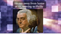 Honoring Benjamin Franklin on his birthday (1706-1790).: He ran away from home  at 17, moving to Philly Honoring Benjamin Franklin on his birthday (1706-1790).