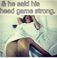 GoodNight: & he said his  head game strong. GoodNight