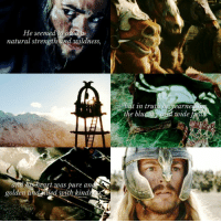 Love, Memes, and I Love You: He seemed to  natural strength and wildness,  as pure and  illed with kindr  golden  but in truth he earned  zwide fig 07-06-16 Maybe I'll post collages like these :) HAPPY BDAY KARL URBAN, I LOVE YOU SO MUCH, thank you for making Éomer one of my all-time favourite characters ever!! Éomer KarlUrban LOTR