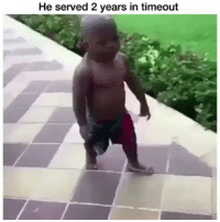 Lmao baby tyrone: He served 2 years in timeout Lmao baby tyrone