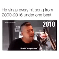 """Like = Knap als Je dit kan! ❤️ Tag iedereen 🙈: He sings every hit song from  2000-2016 under one beat  2010  @masturwate  B.o.B """"Airplanes"""" Like = Knap als Je dit kan! ❤️ Tag iedereen 🙈"""