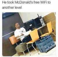 McDonalds, Free, and Wifi: He took McDonald's free WiFi to  another level