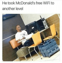 Memes, Wifi, and 🤖: He took McDonald's free WiFi to  another level Y'all stop sayin my forehead is big, I just got a lot on my mind