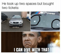 Memes, Live, and 🤖: He took up two spaces but bought  two tickets:  MPOwer  I CAN LIVE WITH THAT