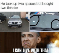 Uhhhh understandable: He took up two spaces but bought  two tickets:  MPower  I CAN LIVE WITH THAT Uhhhh understandable