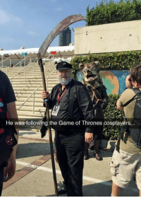 the game of thrones: He was following the Game of Thrones cosplayers...