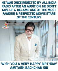 Birthday Wishes To Megastar #AmitabhBachchan :) 🎂: HE WAS ONCE REJECTED BY ALL INDIA  RADIO AFTER AN AUDITION, HE DIDN'T  GIVE UP & BECAME ONE OF THE MOST  FAMOUS &RESPECTED MOVIE STARS  OF THE CENTURY  LAUGHING  WISH YOU A VERY HAPPY BIRTHDAY  AMITABH BACHCHAN SIR Birthday Wishes To Megastar #AmitabhBachchan :) 🎂