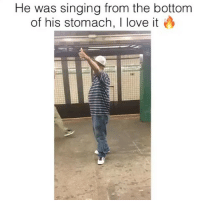 Love, Memes, and Singing: He was singing from the bottom  of his stomach, I love it  221 killed it! 😂 👉🏻(@bestvines bestvines)