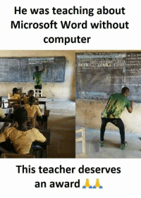 Microsoft, Respect, and Teacher: He was teaching about  Microsoft Word without  computer  This teacher deserves  an award Respect 👏👏 https://t.co/ufyW9niUfT
