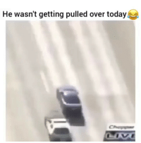 Funny, Today, and Been: He wasn't getting pulled over today He been playing GTA alot 😂