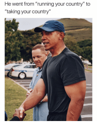 "Funny, Reddit, and Running: He went from ""running your country"" to  ""taking your country Barack Swolebama😍😍 Source: award930(reddit)"