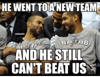 Tony Parker and Tim Duncan be like....: HE WENT TOANEWTEAM  @NBAMEMES  AS  AND HE STILL  CAN'T BEAT US Tony Parker and Tim Duncan be like....