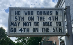 😜: HE WHO DRINKS A  5TH ON THE 4TH  MAY NOT BE ABLE TO  GO 4TH ON THE STH 😜