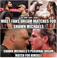 HBK recently did an interview and he said his dream one off opponent from the current roster would be Samoa Joe. Joe is one of my favorites and I never thought about this match till Shawn brought it up. I was shocked he didn't go with the popular Rollins or Styles picks but It got me thinking and HBK vs Joe would be one hell of a match. Out of all the wrestlers on the current roster What is your dream match for Shawn Michaels 👇👇? wwe wwememes shawnmichaels hbk theheartbreakkid mrwrestlemania wrestlemania samoajoe showstopper sethrollins ajstyles phenomenal phenomenalone theshield tna wrestler wrestling prowrestling professionalwrestling worldwrestlingentertainment wweuniverse wwenetwork wwesuperstars raw smackdown smackdownlive nxt wwenxt fastlane eliminationchamber: @HE WHO LIKES SASHA  MOST FANS DREAM MATCHESFOR  SHAWN MICHAELS  SHAWN MICHAELS'S PERSONAL DREAM  MATCH FOR HIMSELF HBK recently did an interview and he said his dream one off opponent from the current roster would be Samoa Joe. Joe is one of my favorites and I never thought about this match till Shawn brought it up. I was shocked he didn't go with the popular Rollins or Styles picks but It got me thinking and HBK vs Joe would be one hell of a match. Out of all the wrestlers on the current roster What is your dream match for Shawn Michaels 👇👇? wwe wwememes shawnmichaels hbk theheartbreakkid mrwrestlemania wrestlemania samoajoe showstopper sethrollins ajstyles phenomenal phenomenalone theshield tna wrestler wrestling prowrestling professionalwrestling worldwrestlingentertainment wweuniverse wwenetwork wwesuperstars raw smackdown smackdownlive nxt wwenxt fastlane eliminationchamber