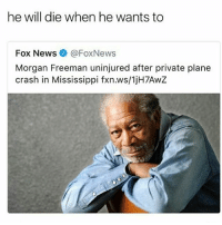 Morgan freeman has been old forever * 😏Follow if you're new😏 * 👇Tag some homies👇 * ❤Leave a like for Dank Memes❤ * Second meme acc: @cptmemes * Don't mind these 👇👇 Memes Meme kimkardashian kardashians bieber loveisland Gaming Games ricegum Funny love loganpaul Selana sdmn sidemen Comedy kylie kyliejenner Dank hood hoodhumor hoodcomedy banter lmao: he will die when he wants to  Fox News @FoxNews  Morgan Freeman uninjured after private plane  crash in Mississippi fxn.ws/1jH7AwZ Morgan freeman has been old forever * 😏Follow if you're new😏 * 👇Tag some homies👇 * ❤Leave a like for Dank Memes❤ * Second meme acc: @cptmemes * Don't mind these 👇👇 Memes Meme kimkardashian kardashians bieber loveisland Gaming Games ricegum Funny love loganpaul Selana sdmn sidemen Comedy kylie kyliejenner Dank hood hoodhumor hoodcomedy banter lmao