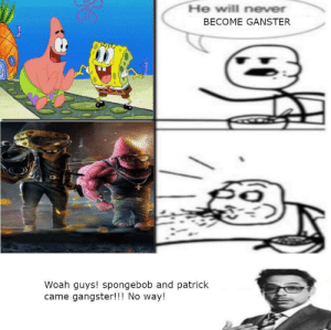 Reddit, School, and SpongeBob: He will never  BECOME GANSTER  Woah guys! spongebob and patrick  came gangster!!! No way! be care full who you judge in middle school