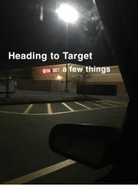 Dank, Target, and 🤖: Heading to Target  OTA GET a few things