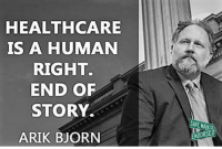 """Memes, 🤖, and Lindsey Graham: HEALTHCARE  IS A HUMAN  RIGHT.  END OF  STORY  ARIK BJORN  SAVEMA  ENDORSED *** RESISTANCE ACTION ALERT *** RESIST NOW ***  I was going to post about voter registration tonight, but I just received the call to action from the South Carolina Democratic Party.  NOW is the time to #RESIST and roll up our sleeves. WE MUST SAVE THE AFFORDABLE CARE ACT!  From SCDP: """"To call Trumpcare a replacement for Obamacare is like saying a newspaper is a replacement for an umbrella—it won't get the job done.""""     Spot on!   Call your federal elected officials--EVERY DAY THIS WEEK--and tell them: """"The ACA needs to be improved, not gutted.""""  --elimination of preexisting conditions --coverage of 19-26 year olds under their parents --Expanded Medicaid (for states with civilized governors) --phasing out of the Medicare Donut Hole  Here are more Benefits of Obamacare: http://obamacarefacts.com/benefitsofobamacare/  Call until the numbers wear off your phone!    Lindsey Graham: (202) 224-5972, (864) 250-1417, (803) 933-0112, (843) 669-1505, (843) 849-3887, (803) 366-2828, (864) 646-4090 Tim Scott: (202) 224-6121, (803) 771-6112, (864) 233-5366, (843) 727-4525 Mark Sanford: (202) 225-3176, (843) 352-7572, (843) 521-2530 Joe Wilson: (202) 225-2452, (803) 642-6416, (803) 939-0041 Jeff Duncan: (202) 225-5301, (864) 224-7401, (864) 681-1028 Trey Gowdy: (202) 225-6030, (864) 241-0175, (864) 583-3264 Tom Rice: (202) 225-9895, (843) 445-6459, (843) 679-9781   Hey, """"Status Quo"""" Joe, I'm sending SC District 2 Voters your way with their POSITIVE ACA messages:  https://joewilson.house.gov/contact/american-health-care-act  Same for those who live in SC District 3 under Jeff """"Donut"""" Duncan:  https://jeffduncan.house.gov/contact-me/healthcare  ...  Want to write a letter? Do so--and if you can, show up at congressional offices and peacefully voice your support for. and present letters and petitions in support of, the #ACA.  Lindsey Graham www.lgraham.senate.gov/public/index.c"""