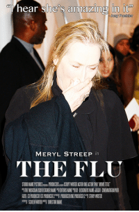 Meryl Streep: hear she's amazin in it  Amy Poehler  MERYL STREEP in  THE FLU  ST 00 NWE PI T RES PRODUCERS -WTW TER ACTOR NEACTORT NO M MET TLE  태1HEMOSCAN矗DESIGNER NINETDITORS NAMPESI DESIGNERS NAME鼎  CINEMATDGRAPHER  EXPR000CERIEXPRIOUCER2﹃ PRODUCERONEPRODUCER STORYWRITER