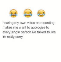 Memes, Sorry, and Voice: hearing my own voice on recording  makes me want to apologize to  every single person ive talked to like  im really sorry 😱I can't believe you are not already following @coffeethought.s!