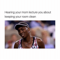 Memes, Mom, and 🤖: Hearing your mom lecture you about  keeping your room clean This is fun