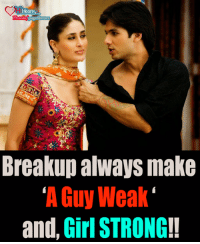 Girls, Memes, and Girl: Heart  FbRCOm Page  Breakup always make  A Guy Weak  and, Girl STRONG! Who else agree ?