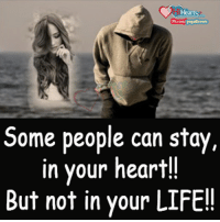 Memes, 🤖, and Why God: Heart  Some people can stay,  in your heart!!  But not in your LIFE!! Why God ? :'(