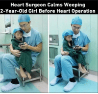 Doctor, Girl, and Heart: Heart Surgeon Calms Weeping  2-Year-Old Girl Before Heart Operation <p>This doctor just healed my heart too</p>