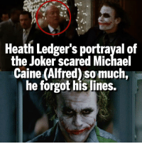 Favorite thing about Heath Ledger's Joker? Comment Below 👊🏻: Heath Ledger's portrayal of  the Joker scared Michael  Caine (Alfred) so much  he forgot his lines. Favorite thing about Heath Ledger's Joker? Comment Below 👊🏻