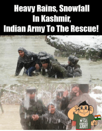 Memes, Army, and Indian: Heavy Rains, Snowfall  In Kashmir  Indian Army To The Rescue!  KAMY