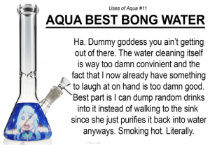 Heh. Smoking hot. [Uses of Aqua #11]: Heh. Smoking hot. [Uses of Aqua #11]
