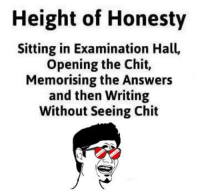 Memes, Honesty, and 🤖: Height of Honesty  Sitting in Examination Hall,  Opening the Chit,  Memorising the Answers  and then Writing  Without seeing Chit