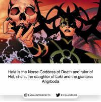 Memes, Death, and Ruler: Hela is the Norse Goddess of Death and ruler of  Hel, she is the daughter of Loki and the giantess  Angrboda  回@VILLA IN TRUEFACTS  步@VILLA IN PEDI I can't wait to see her in Thor Ragnarok! geek marvelcomics hela thorragnarok comicbooks