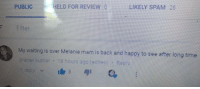 <p>My mom, a white American, has a YouTube channel where she reviews Bollywood movies and almost all of her subscribers are from India. No matter what time it is in India, this guy always comments first on her videos</p>: HELD FORREVIEW  LIKELY SPAM 26  PUBLIC  Filter  My wating is over Melanie mam is back and happy to see after tong tione  prarav kumar 18 hours ago (edited): Rep <p>My mom, a white American, has a YouTube channel where she reviews Bollywood movies and almost all of her subscribers are from India. No matter what time it is in India, this guy always comments first on her videos</p>