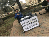 Catholic, Change, and Hell: Hell is a choice,  not punishment  CHANGE MY MIND