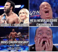 Memes, Tbh, and Wrestling: HELL NEVER BECOME  BECOMES#1 CONTENDER  CHAMPION  WINS CHAMPIONSHIP  CHAMPION  NEW  JINDER MAHAL tbh this came as a shock to me 😂 prowrestling professionalwrestling jindermahal randyorton wwebacklash wwewrestling wweworldheavyweightchampionship wwesuperstars wweuniverse wweuniversalchampionship wweraw wwememes wwefunny wwesuperstars wrestle wrestler wrestling wrestlers wrestlingmemes ajstyles kevinowens worldwrestlingfederation worldwrestlingentertainment