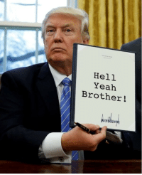 hell yeah: Hell  Yeah  Brother!