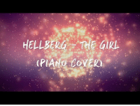 Target, Videos, and Covers: Hellberg - The Girl (Piano Cover) [Lyric Video] https://youtu.be/rnGl93GWJ0w  Decided to make some cooler lyric videos for my latest piano covers, heres the first!