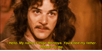 """""""poon tang"""": Hello. My name is Inigo Montoya. You killed my father.  Prepare to die. """"poon tang"""""""