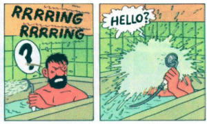 "alem-do-sol: taeltalks:  orelpuppington:  i LAUGH EVERY TIME I SEE THIS FUCKING PICTURE ring ring HELLO??? captain haddock asks, shoving the shower head against his face as water shoots out of it. HELLO??   Ok mais la version française est encore mieux avec ""Allô ?"" (à l'eau)   I'm so disappointed that this pun doesn't translate  : HELLO?  RRRR ING alem-do-sol: taeltalks:  orelpuppington:  i LAUGH EVERY TIME I SEE THIS FUCKING PICTURE ring ring HELLO??? captain haddock asks, shoving the shower head against his face as water shoots out of it. HELLO??   Ok mais la version française est encore mieux avec ""Allô ?"" (à l'eau)   I'm so disappointed that this pun doesn't translate"