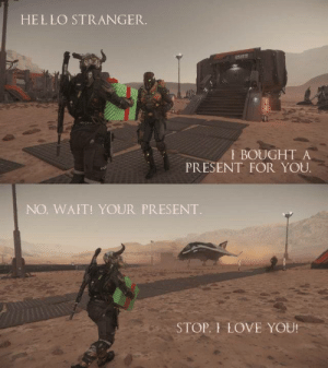glacier1701:Star Citizen: The spirit of giving: HELLO STRANGER.  I BOUGHT A  PRESENT FOR YOU.  NO. WAIT! YOUR PRESENT.  STOP, I LOVE YOU! glacier1701:Star Citizen: The spirit of giving