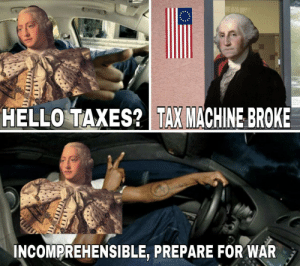 Hello, Taxes, and War: HELLO TAXES?  TAX MACHINE BROKE  INCOMPREHENSIBLE, PREPARE FOR WAR
