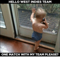 west indies: HELLO WEST INDIES TEAM  ONE MATCH WITH MY TEAM PLEASE?